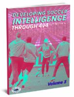 Developing Soccer Intelligence Through 4v4 Vol 3