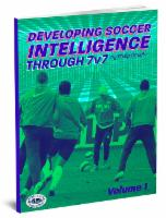 Developing Soccer Intelligence Through 7v7 Vol 1