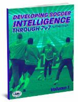 Developing Soccer Intelligence Through 7v7 Vol 1