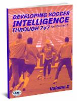 Developing Soccer Intelligence Through 7v7 Vol 2