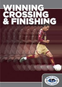 Winning Crossing and Finishing DVD