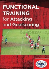 Functional Training For Attacking & Goalscoring DVD