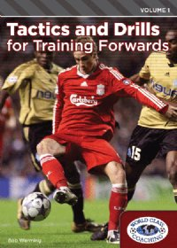 Tactics & Drills For Training Forwards Vol 1 DVD