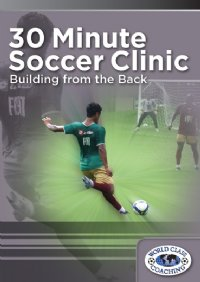 30 Min Soccer Clinic - Building From the Back DVD