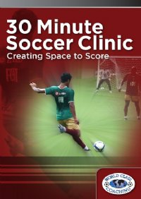 30 Min Soccer Clinic -Creating Space to Score DVD