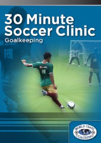30 Min Soccer Clinic - Goalkeeping DVD