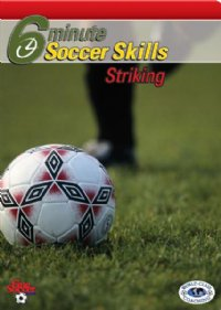 6 Minute Soccer Skills Ball Striking DVD