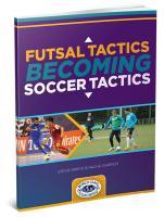 Futsal Tactics Becoming Soccer Tactics
