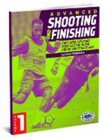 Advanced Shooting and Finishing Volume 1