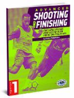 Advanced Shooting and Finishing Volume 1