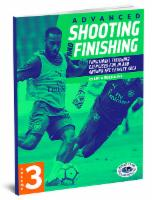 Advanced Shooting and Finishing Volume 3