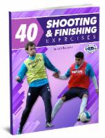 40 Shooting and Finishing Exercises