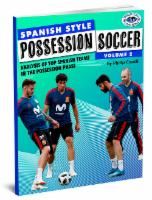 Spanish Style Possession Soccer Vol 2